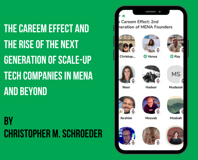 The Careem Effect and The Rise of the Next Generation of Scale-up Tech Companies in MENA and Beyond